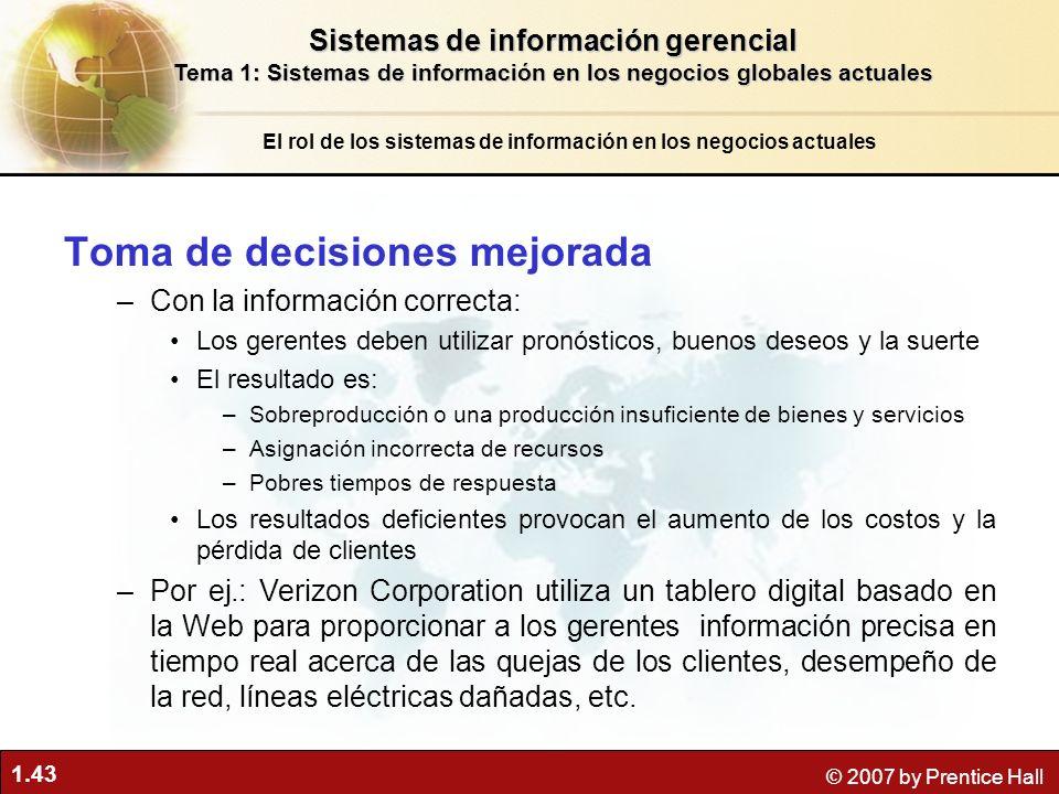 1.43 © 2007 by Prentice Hall Toma de decisiones mejorada –Con la información correcta: Los gerentes deben utilizar pronósticos, buenos deseos y la sue
