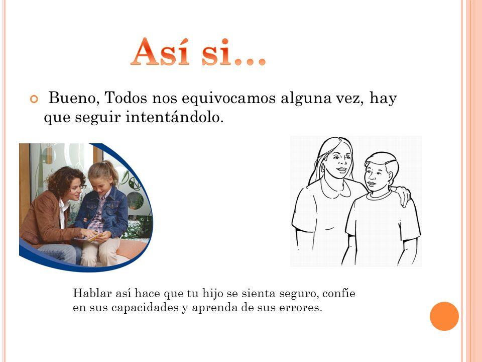 BUENO HIJO … TU SABES… LO IMPORTANTE ES QUE … BUENO, PERO TU SABES QUE ESO… !NI SE TE OCURRA VOLVERTE UN DROGADICTO!