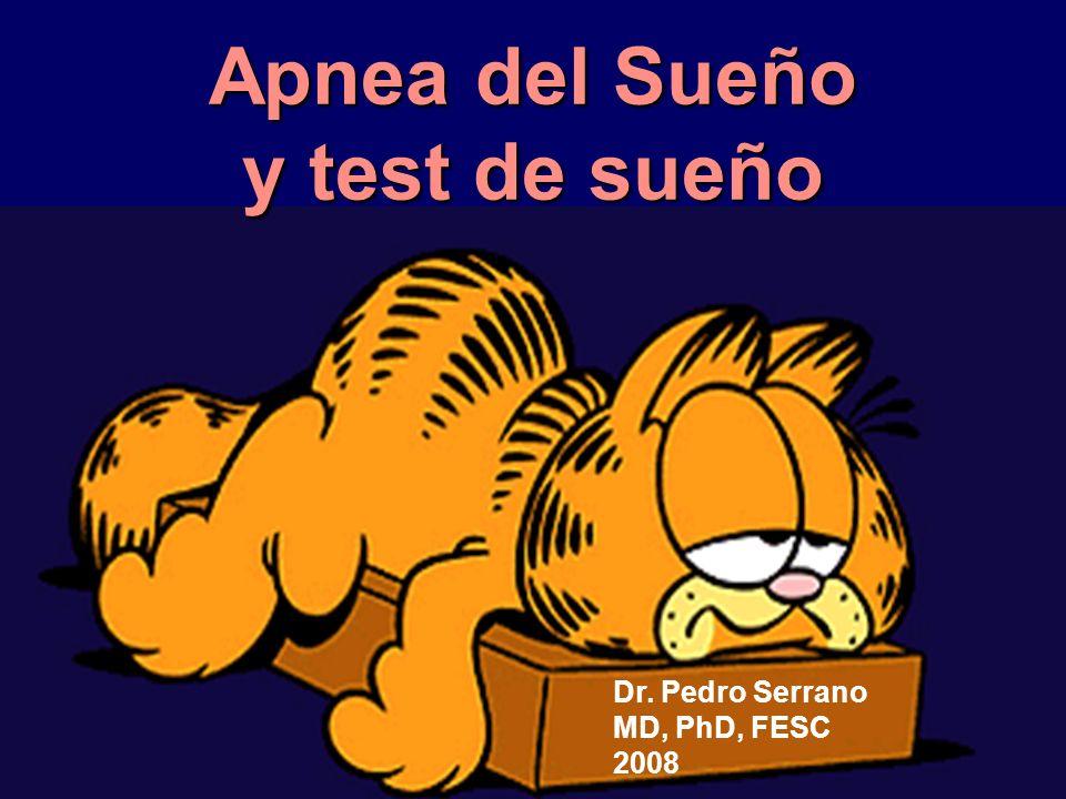 Apnea del Sueño y test de sueño Dr. Pedro Serrano MD, PhD, FESC 2008