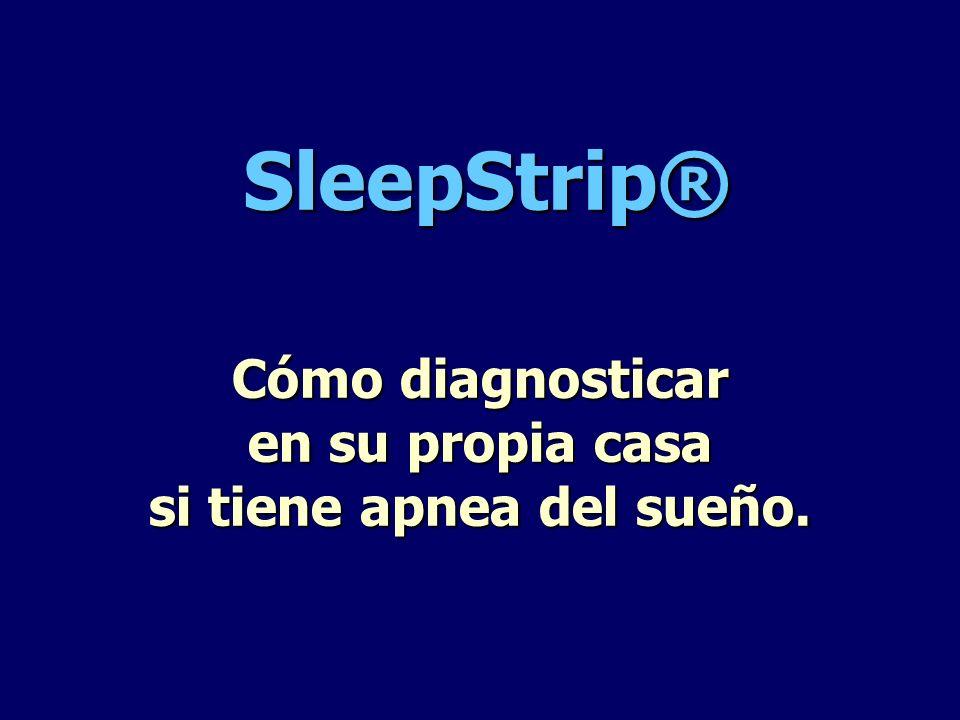 SleepStrip® Cómo diagnosticar en su propia casa si tiene apnea del sueño.