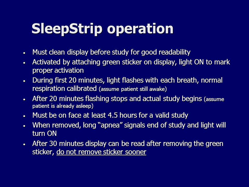 SleepStrip operation Must clean display before study for good readability Must clean display before study for good readability Activated by attaching