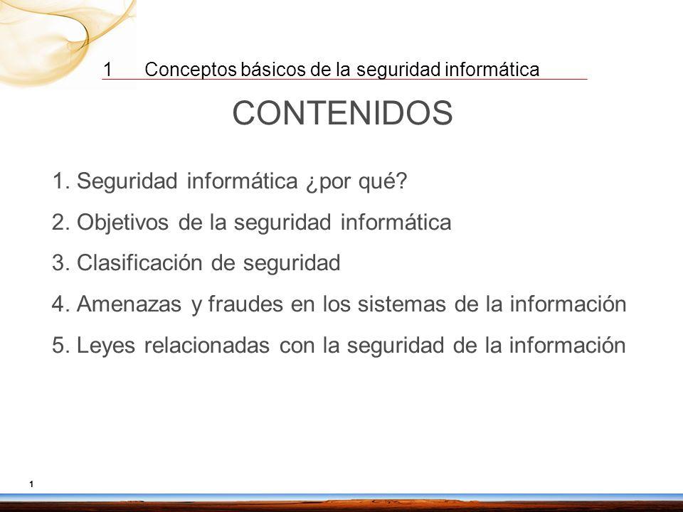 1 Conceptos básicos de la seguridad informática 1 CONTENIDOS 1.