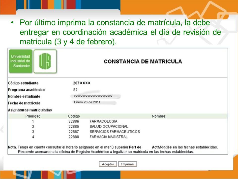 Por último imprima la constancia de matrícula, la debe entregar en coordinación académica el día de revisión de matricula (3 y 4 de febrero).