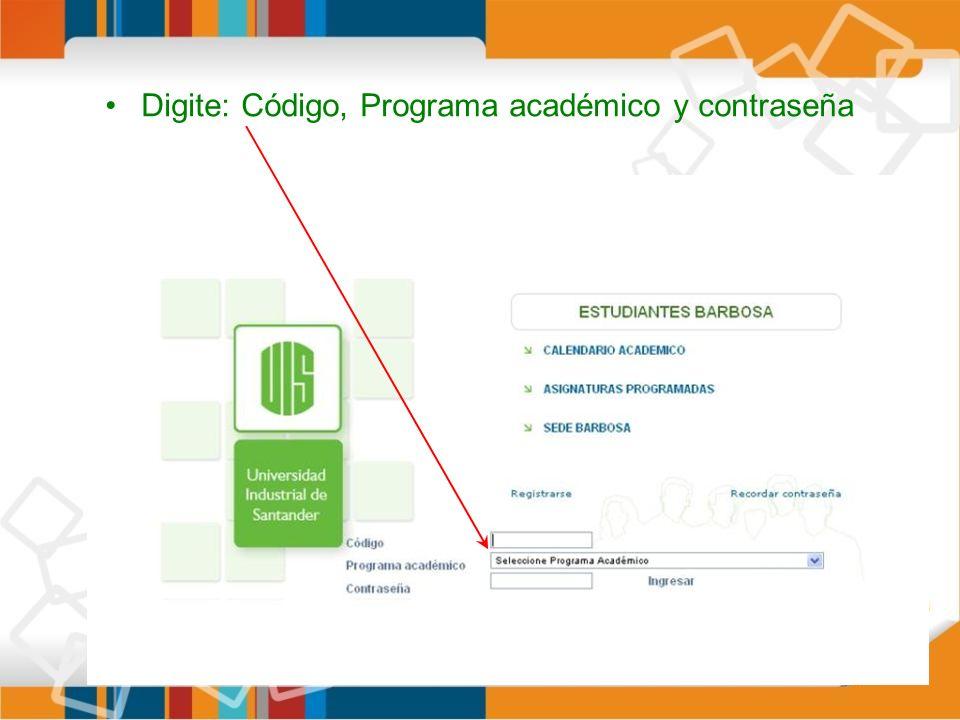 Digite: Código, Programa académico y contraseña