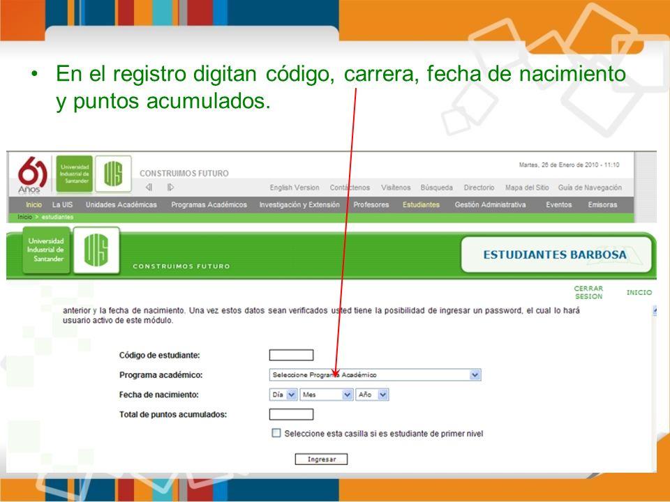 En el registro digitan código, carrera, fecha de nacimiento y puntos acumulados.