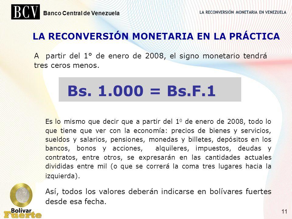 LA RECONVERSIÓN MONETARIA EN VENEZUELA Banco Central de Venezuela 11 LA RECONVERSIÓN MONETARIA EN LA PRÁCTICA A partir del 1° de enero de 2008, el sig