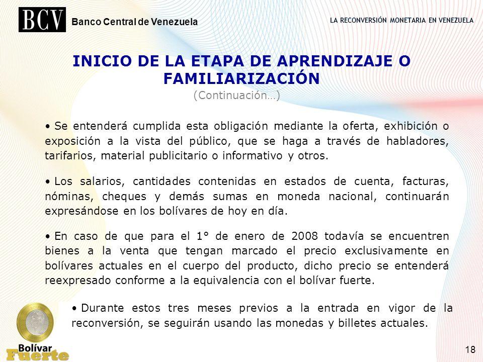 LA RECONVERSIÓN MONETARIA EN VENEZUELA Banco Central de Venezuela 18 Se entenderá cumplida esta obligación mediante la oferta, exhibición o exposición