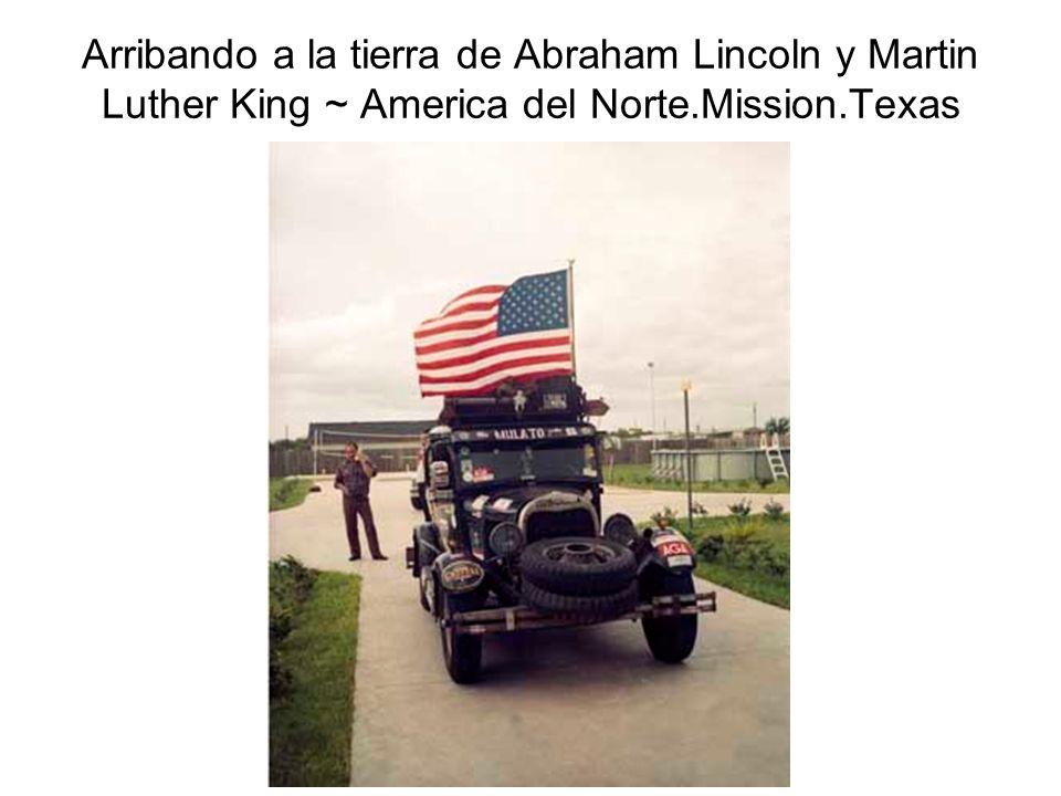Arribando a la tierra de Abraham Lincoln y Martin Luther King ~ America del Norte.Mission.Texas