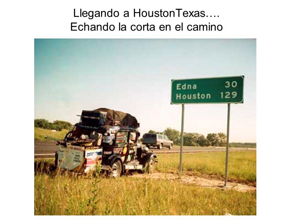 Llegando a HoustonTexas…. Echando la corta en el camino