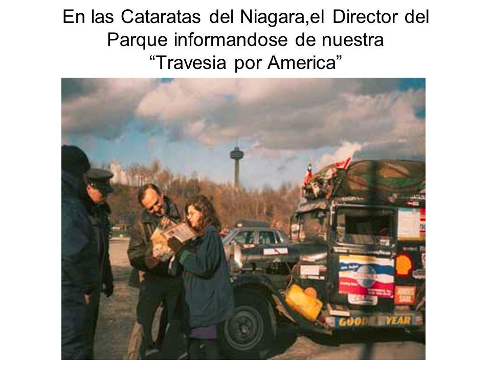 En las Cataratas del Niagara,el Director del Parque informandose de nuestra Travesia por America