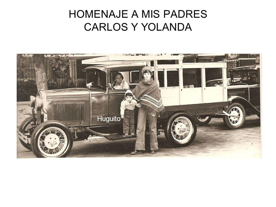 HOMENAJE A MIS PADRES CARLOS Y YOLANDA Huguito