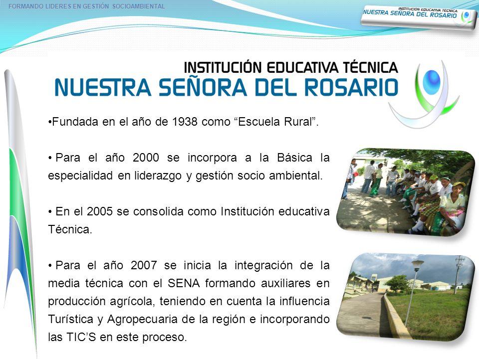 Fundada en el año de 1938 como Escuela Rural. Para el año 2000 se incorpora a la Básica la especialidad en liderazgo y gestión socio ambiental. En el