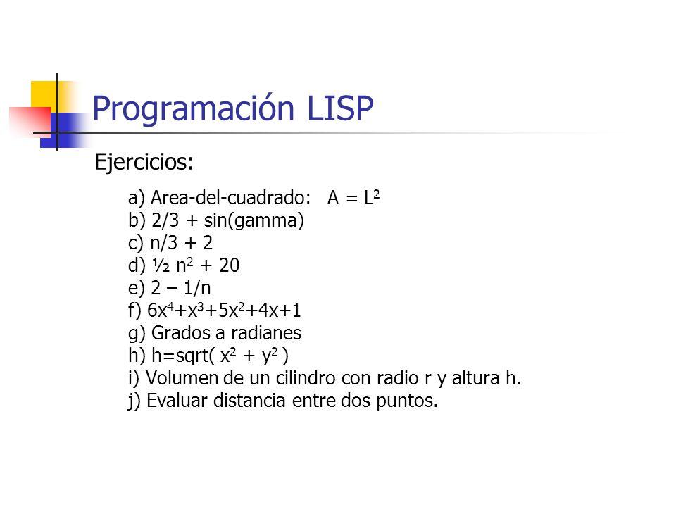 Ejercicios: a) Area-del-cuadrado: A = L 2 b) 2/3 + sin(gamma) c) n/3 + 2 d) ½ n 2 + 20 e) 2 – 1/n f) 6x 4 +x 3 +5x 2 +4x+1 g) Grados a radianes h) h=s