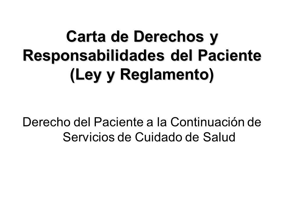 Carta de Derechos y Responsabilidades del Paciente (Ley y Reglamento) Derecho del Paciente a la Continuación de Servicios de Cuidado de Salud