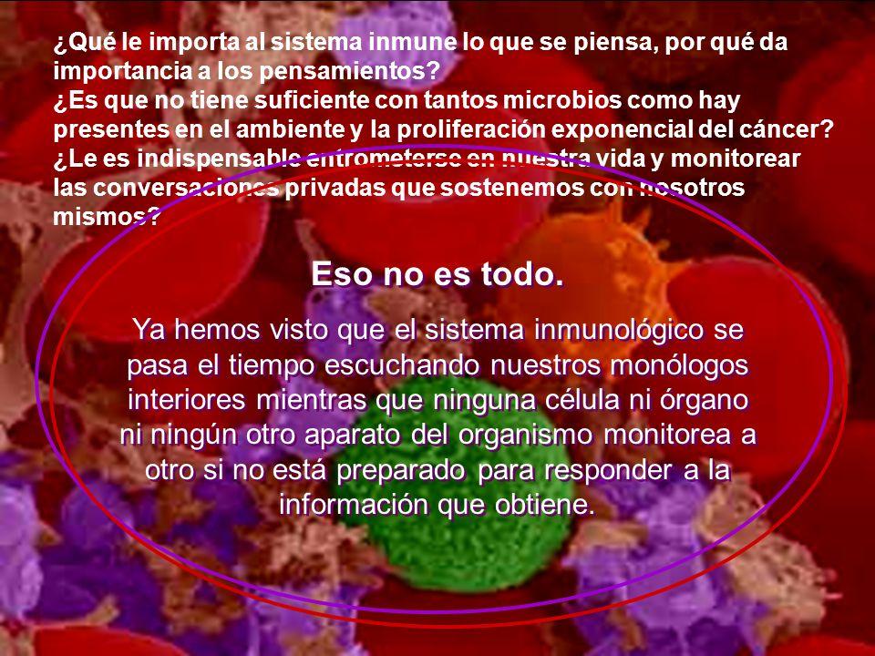 ¿Qué le importa al sistema inmune lo que se piensa, por qué da importancia a los pensamientos.