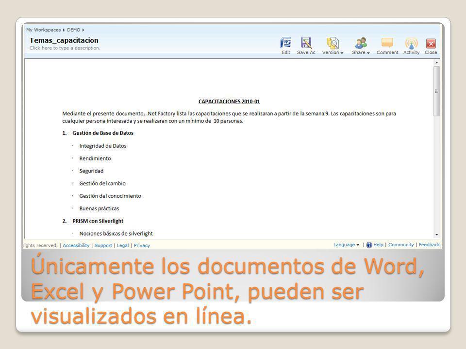Únicamente los documentos de Word, Excel y Power Point, pueden ser visualizados en línea.