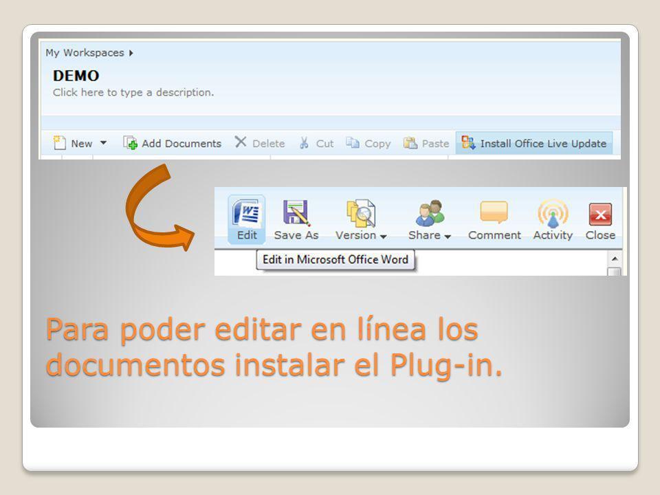 Para poder editar en línea los documentos instalar el Plug-in.