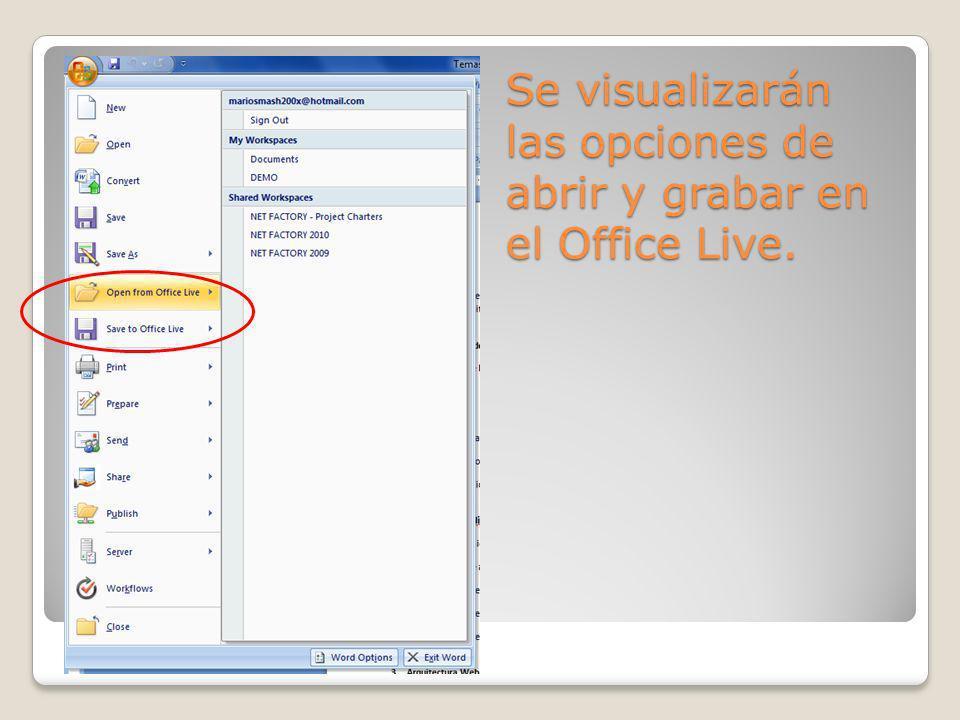 Se visualizarán las opciones de abrir y grabar en el Office Live.