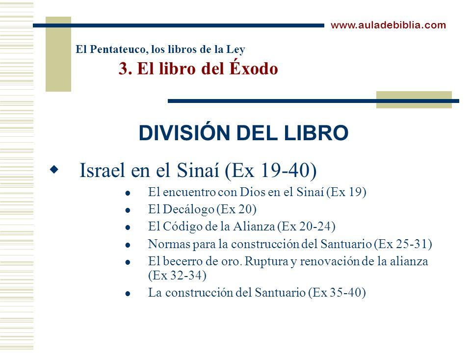 El Pentateuco, los libros de la Ley 3. El libro del Éxodo Israel en el Sinaí (Ex 19-40) El encuentro con Dios en el Sinaí (Ex 19) El Decálogo (Ex 20)