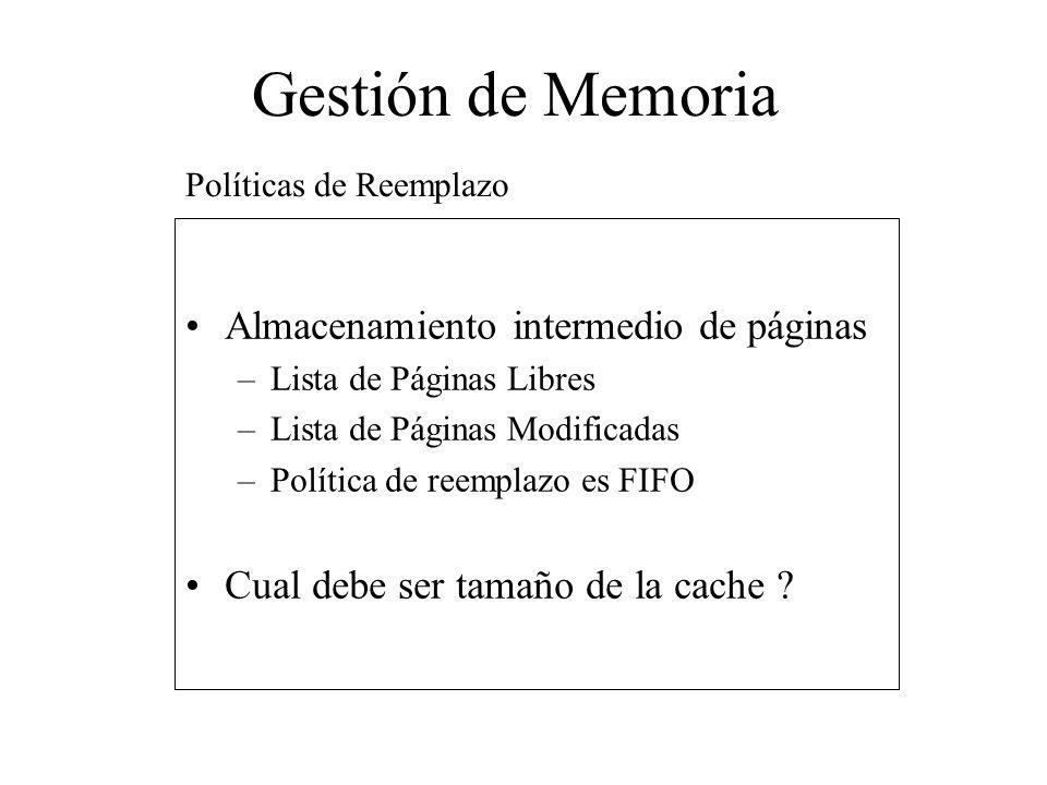 Gestión de Memoria Almacenamiento intermedio de páginas –Lista de Páginas Libres –Lista de Páginas Modificadas –Política de reemplazo es FIFO Cual deb