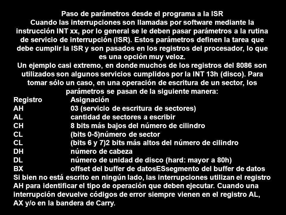 Paso de parámetros desde el programa a la ISR Cuando las interrupciones son llamadas por software mediante la instrucción INT xx, por lo general se le
