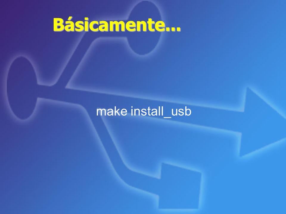 Básicamente... make install_usb
