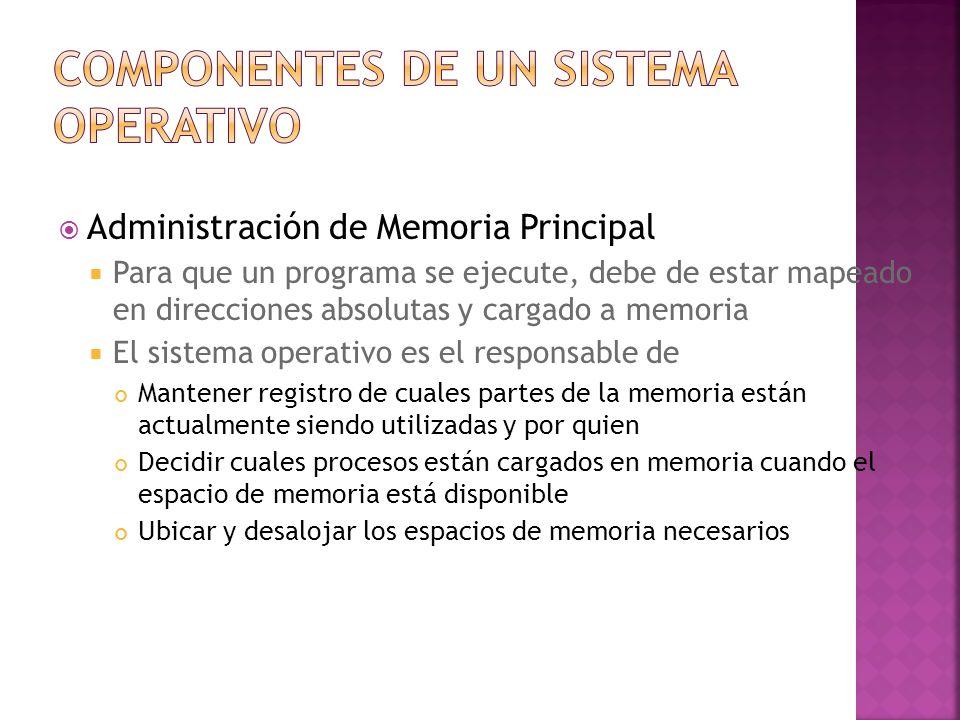 Administración de Memoria Principal Para que un programa se ejecute, debe de estar mapeado en direcciones absolutas y cargado a memoria El sistema ope