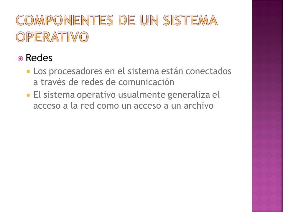 Redes Los procesadores en el sistema están conectados a través de redes de comunicación El sistema operativo usualmente generaliza el acceso a la red