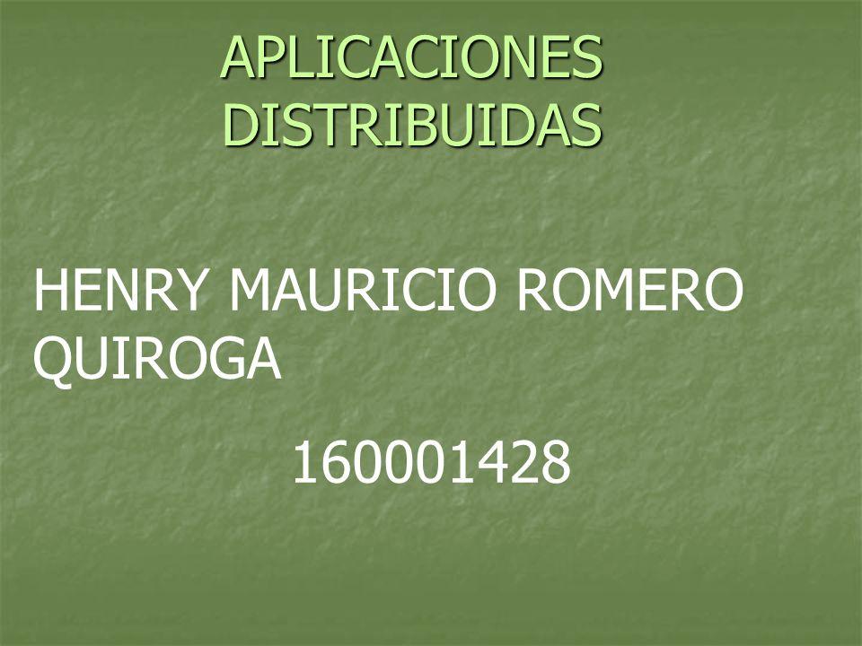 APLICACIONES DISTRIBUIDAS HENRY MAURICIO ROMERO QUIROGA 160001428
