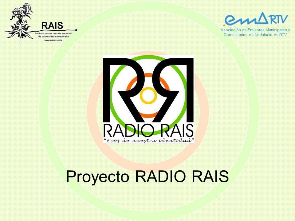 Proyecto RADIO RAIS Asociación de Emisoras Municipales y Comunitarias de Andalucía de RTV