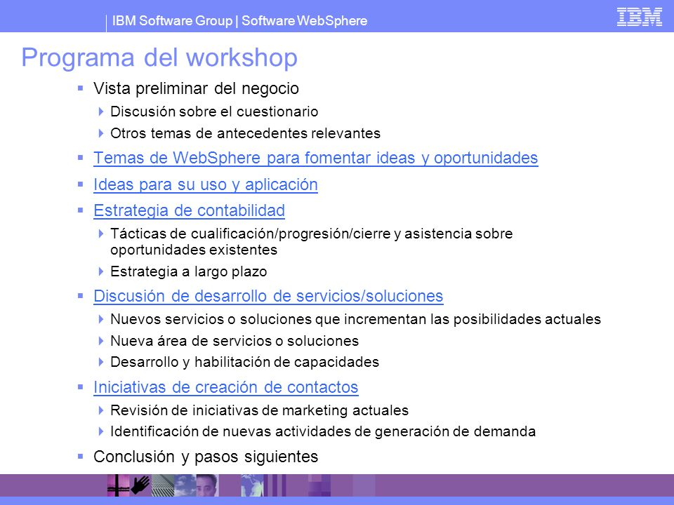 IBM Software Group | Software WebSphere Sample actions from a workshop 1.