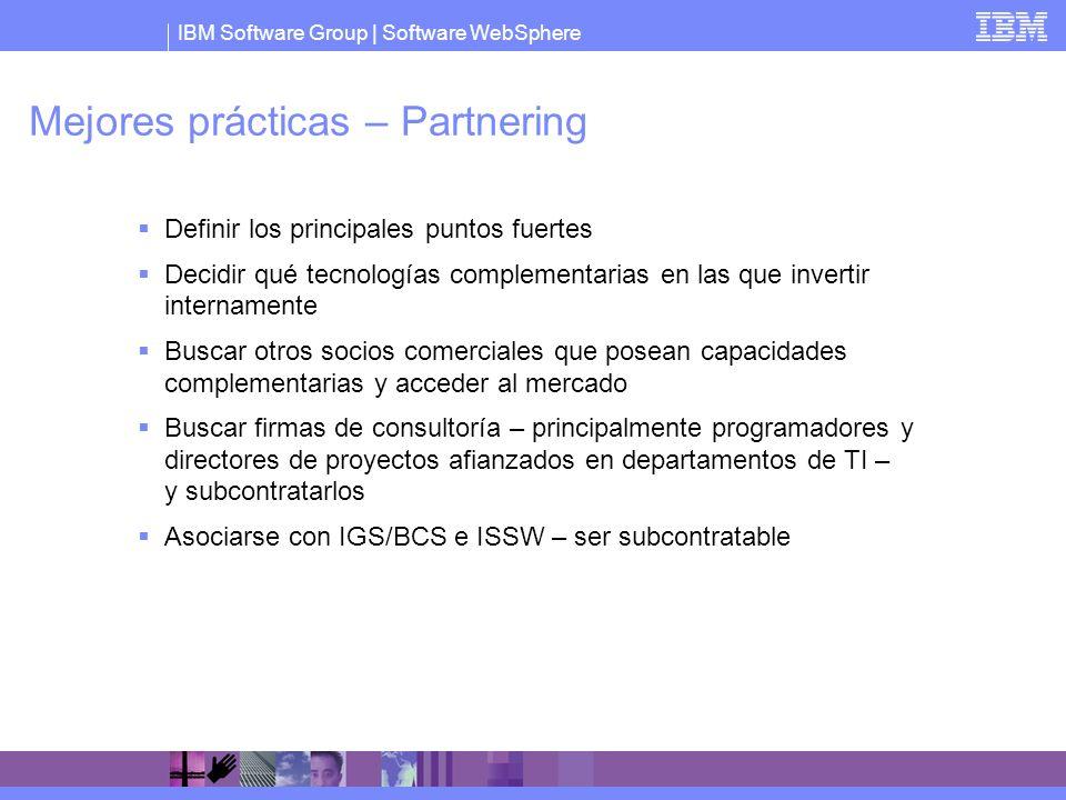 IBM Software Group   Software WebSphere Mejores prácticas – Partnering Definir los principales puntos fuertes Decidir qué tecnologías complementarias
