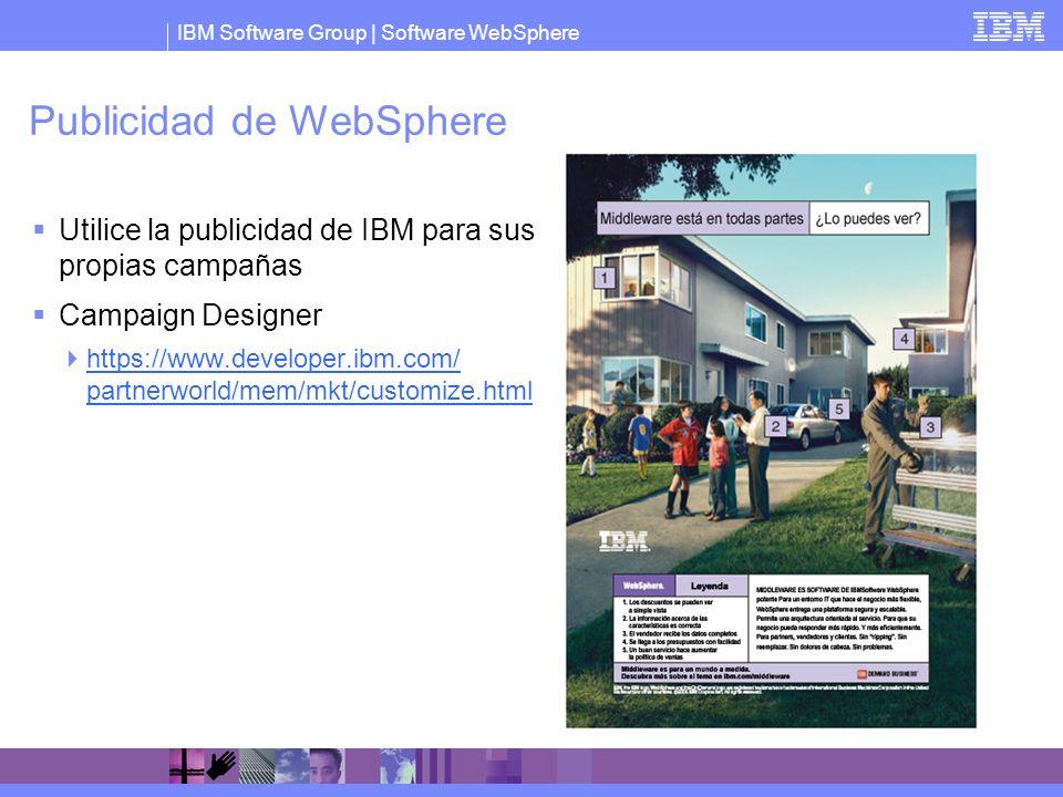 IBM Software Group   Software WebSphere Publicidad de WebSphere Utilice la publicidad de IBM para sus propias campañas Campaign Designer https://www.d