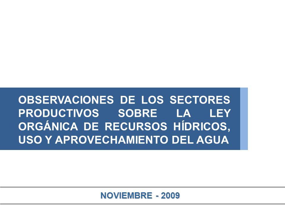 NOVIEMBRE - 2009 OBSERVACIONES DE LOS SECTORES PRODUCTIVOS SOBRE LA LEY ORGÁNICA DE RECURSOS HÍDRICOS, USO Y APROVECHAMIENTO DEL AGUA