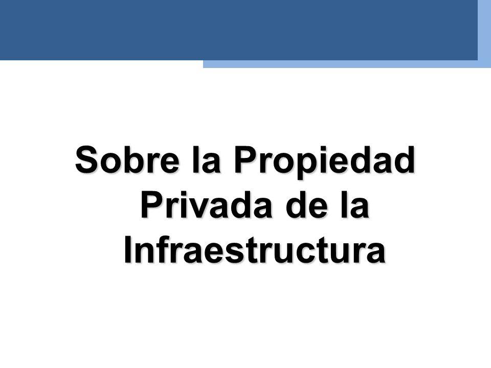 Sobre la Propiedad Privada de la Infraestructura