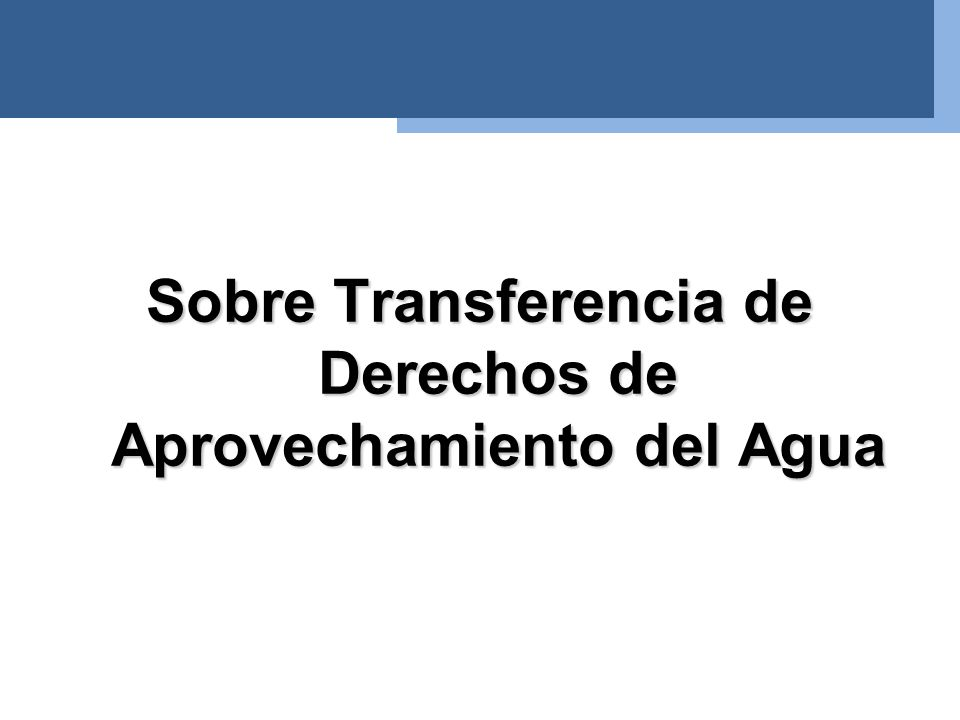 Sobre Transferencia de Derechos de Aprovechamiento del Agua