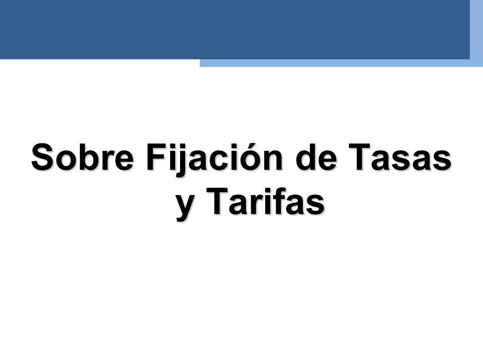 Sobre Fijación de Tasas y Tarifas
