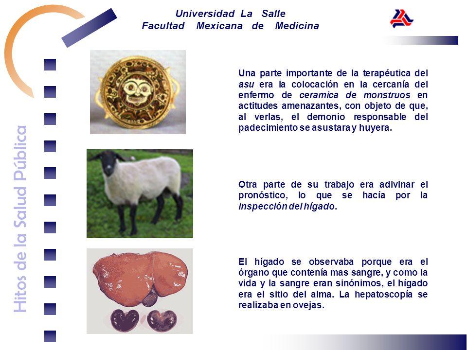 Hitos de la Salud Pública Universidad La Salle Facultad Mexicana de Medicina Una parte importante de la terapéutica del asu era la colocación en la ce