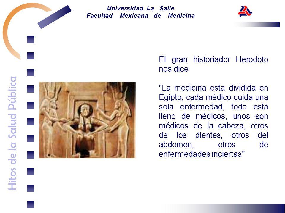 Hitos de la Salud Pública Universidad La Salle Facultad Mexicana de Medicina El gran historiador Herodoto nos dice