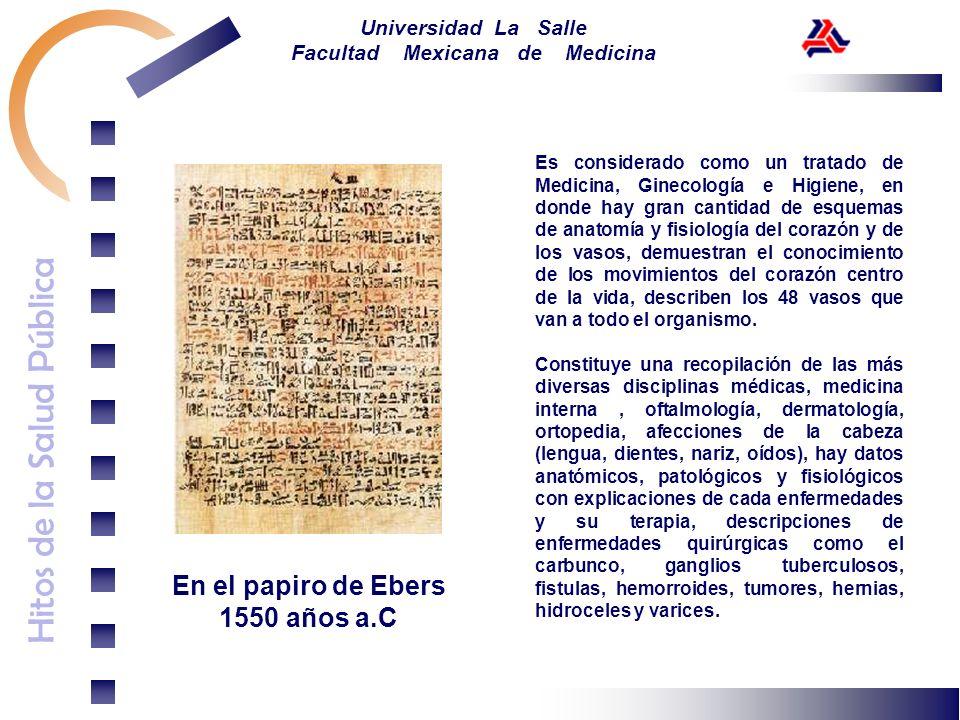 Hitos de la Salud Pública Universidad La Salle Facultad Mexicana de Medicina Es considerado como un tratado de Medicina, Ginecología e Higiene, en don