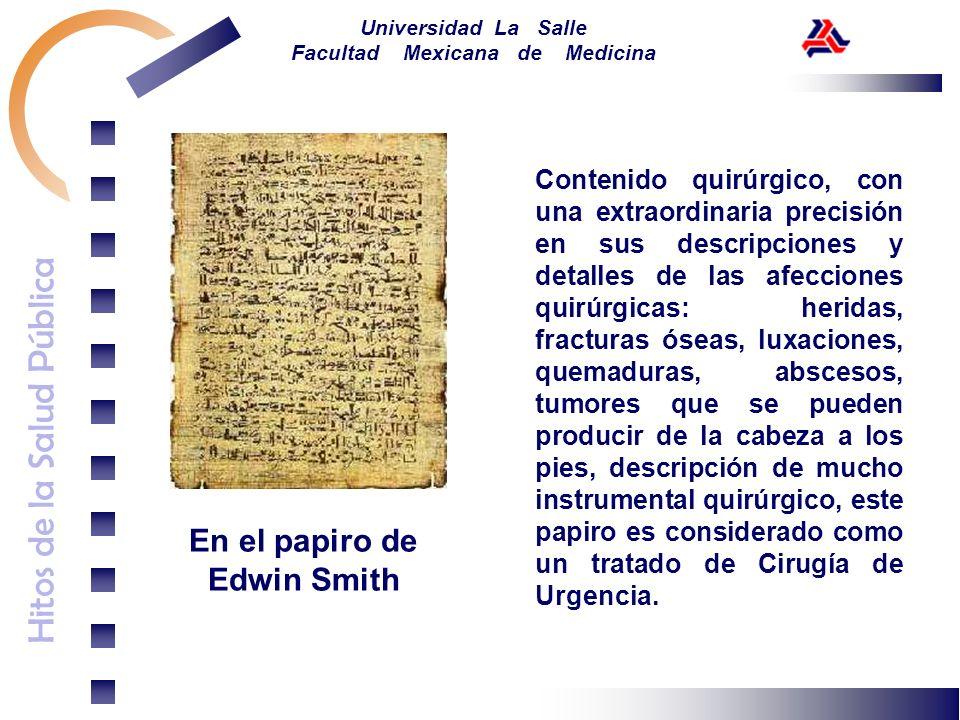 Hitos de la Salud Pública Universidad La Salle Facultad Mexicana de Medicina Contenido quirúrgico, con una extraordinaria precisión en sus descripcion