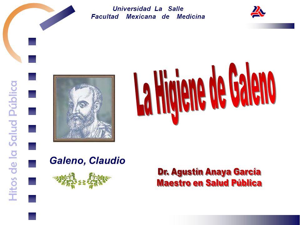 Hitos de la Salud Pública Universidad La Salle Facultad Mexicana de Medicina Galeno, Claudio