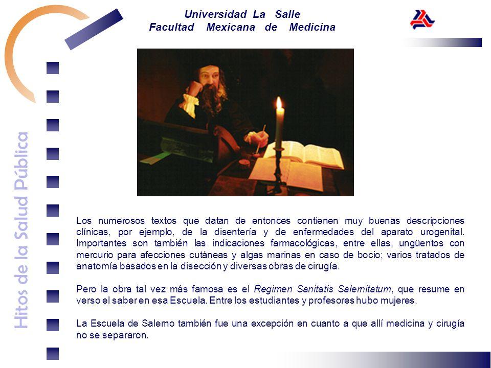 Hitos de la Salud Pública Universidad La Salle Facultad Mexicana de Medicina Los numerosos textos que datan de entonces contienen muy buenas descripci