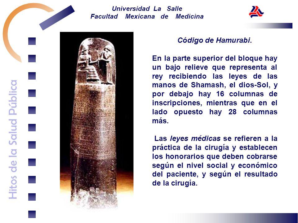 Hitos de la Salud Pública Universidad La Salle Facultad Mexicana de Medicina Código de Hamurabi. En la parte superior del bloque hay un bajo relieve q