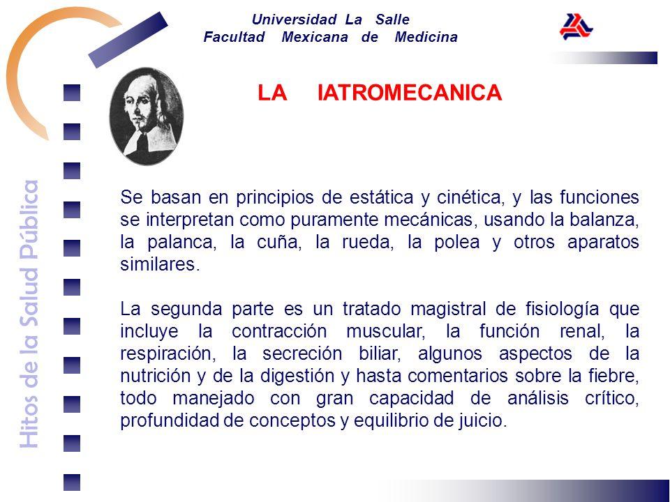 Hitos de la Salud Pública Universidad La Salle Facultad Mexicana de Medicina Se basan en principios de estática y cinética, y las funciones se interpr