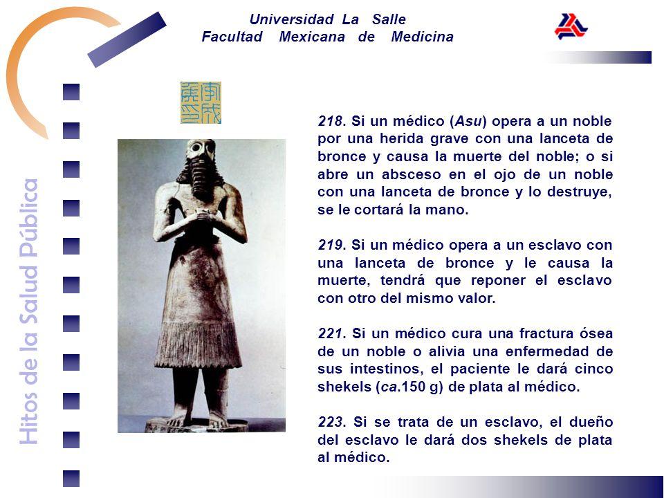Hitos de la Salud Pública Universidad La Salle Facultad Mexicana de Medicina 218. Si un médico (Asu) opera a un noble por una herida grave con una lan