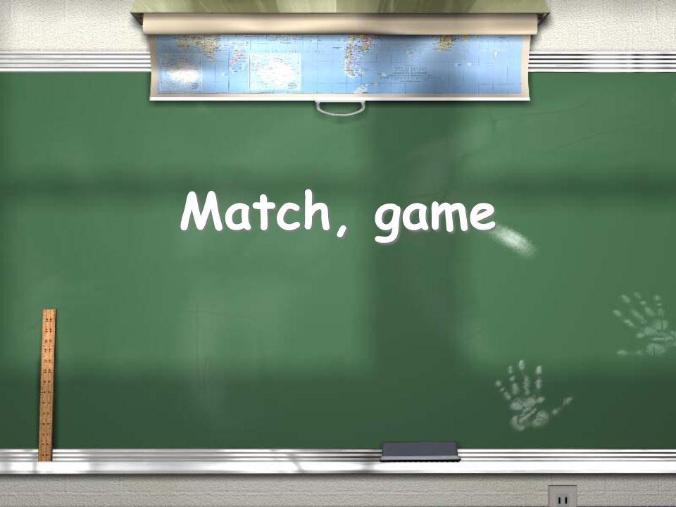 Match, game