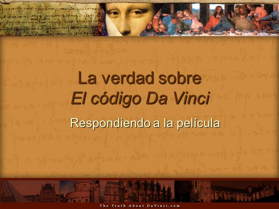 La verdad sobre El código Da Vinci Respondiendo a la película