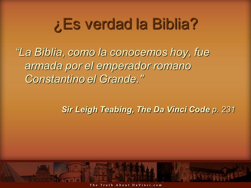 ¿Es verdad la Biblia? La Biblia, como la conocemos hoy, fue armada por el emperador romano Constantino el Grande.