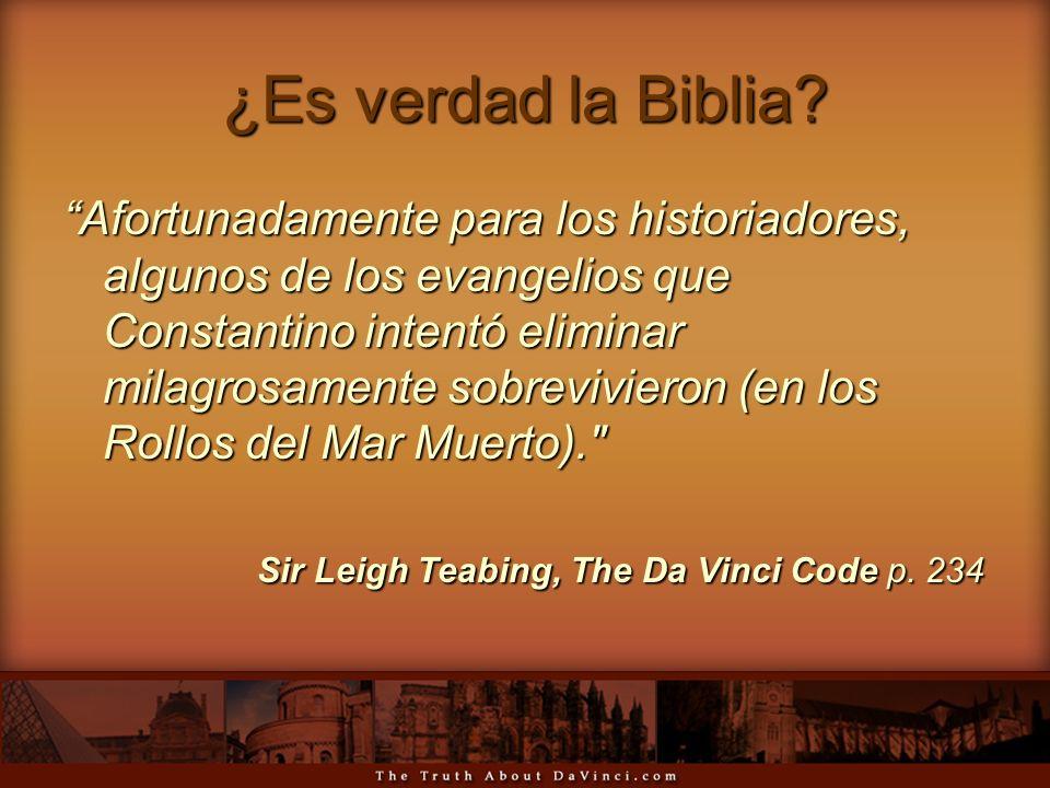 ¿Es verdad la Biblia? Afortunadamente para los historiadores, algunos de los evangelios que Constantino intentó eliminar milagrosamente sobrevivieron